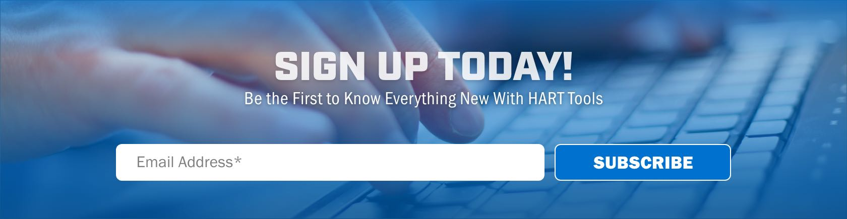 Be The First To Know Everything New With HART Tools - Sign Up Today.